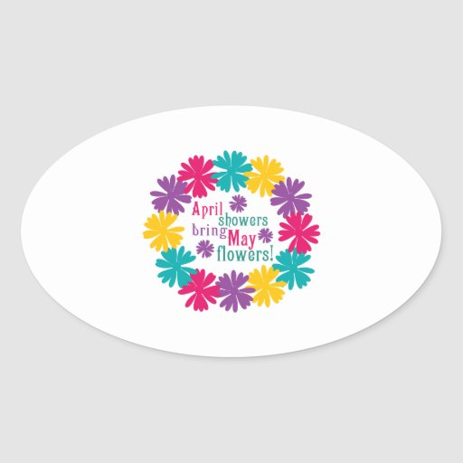 April Showers Bring May Flowers! Oval Stickers