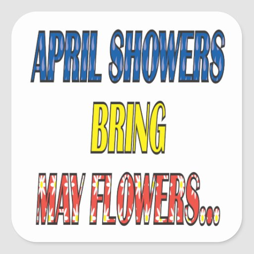 April Showers Bring May Flowers Square Sticker