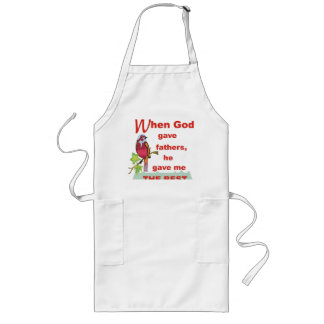 apronWhen God Gave Fathers Long Apron