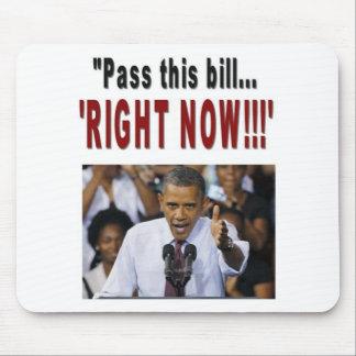 """¡""""Apruebe esta ley… 'AHORA!!! ' Alfombrilla De Raton"""