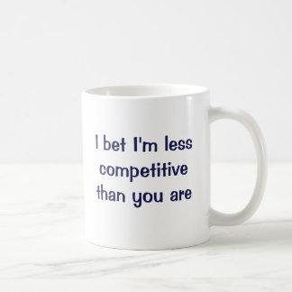 Apuesto que soy menos competitivo que usted es taza