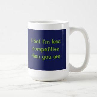 Apuesto que soy menos competitivo que usted es taza clásica