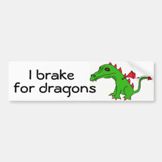 AQ- I brake for dragons bumper sticker Car Bumper Sticker