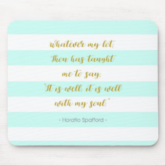 "Aqua and White Striped ""It is Well With My Soul"" Mouse Pad"