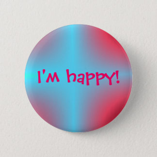 aqua background, I'm happy! Pinback Button