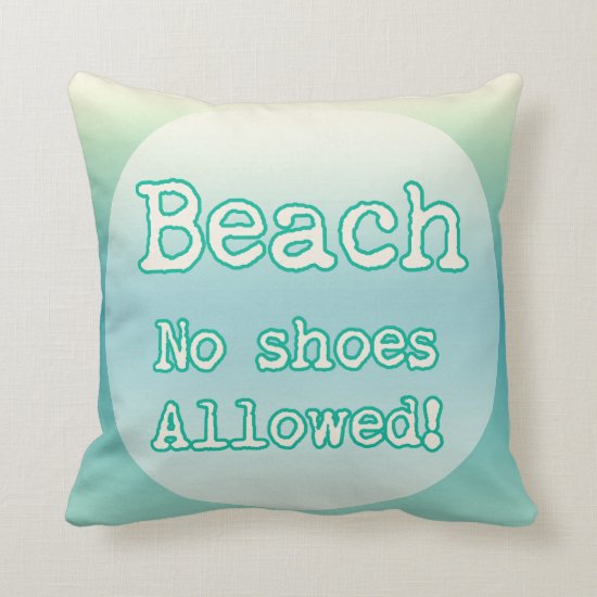 Aqua Beach Life Trendy Typography No shoes Allowed Throw Pillow