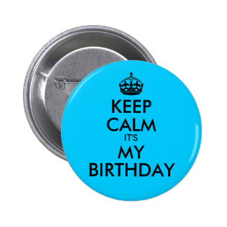 Aqua Blue Keep Calm It's My Birthday Button