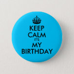 """Aqua Blue Keep Calm It&#39;s My Birthday Pinback Button<br><div class=""""desc"""">Aqua blue and black customizable &quot;Keep Calm Its My Birthday&quot; design. You can edit and add your text to this design. If you need to change the font size, try selecting all the design elements and change them all at the same time. You can change also customize the background with...</div>"""