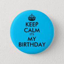 Aqua Blue Keep Calm It's My Birthday Pinback Button