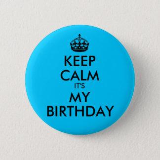 Aqua Blue Keep Calm It's My Birthday Pinback Button