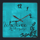"""Aqua Blue Whatever, I&#39;m Late Anyways Wall Clock<br><div class=""""desc"""">Trendy Aqua blue and black Whatever,  I&#39;m late anyway square clock.   Whatever Wall Clocks with fancy chalk lettering and beautiful background.     Round Version!           Custom design / color request accepted. I can also make these in a different language.  Click the contact link below to send me a message.</div>"""