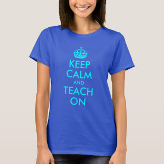 Aqua Keep Calm and Teach On T-Shirt
