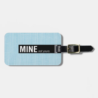Aqua linen-texture Mine Not Yours Luggage Tags