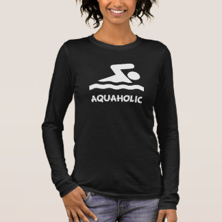 Aquaholic Swimmer Long Sleeve T-Shirt