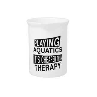 AQUATICS Its Cheaper Than Therapy Drink Pitcher