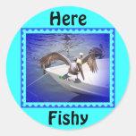 Aquí a pescado, a pescado… pegatina redonda