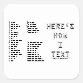 Aquí es cómo texto de I (el código Morse Pegatina Cuadrada
