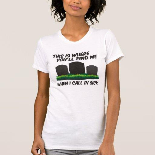 Aquí es donde usted me encontrará camiseta