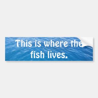 Aquí es donde vive el pescado pegatina de parachoque