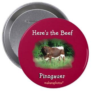 Aquí está el Pin-personalizar de la carne de vaca Pin Redondo 10 Cm