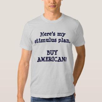 ¡Aquí está mi AMERICANO del estímulo plan.BUY! Remera