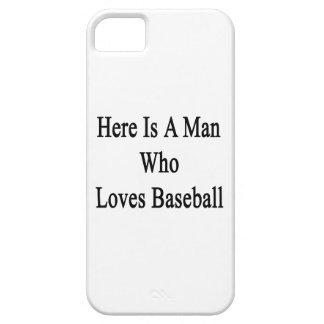 Aquí está un hombre que ama béisbol iPhone 5 cárcasas