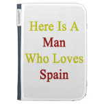 Aquí está un hombre que ama España
