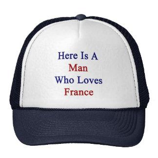 Aquí está un hombre que ama Francia Gorras