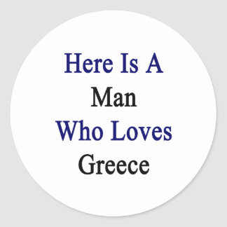 Aquí está un hombre que ama Grecia Pegatina Redonda