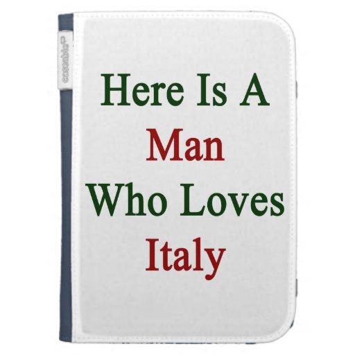 Aquí está un hombre que ama Italia