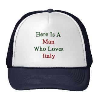 Aquí está un hombre que ama Italia Gorros