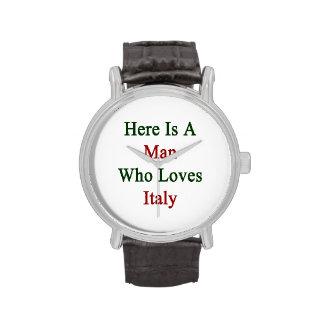 Aquí está un hombre que ama Italia Reloj De Mano