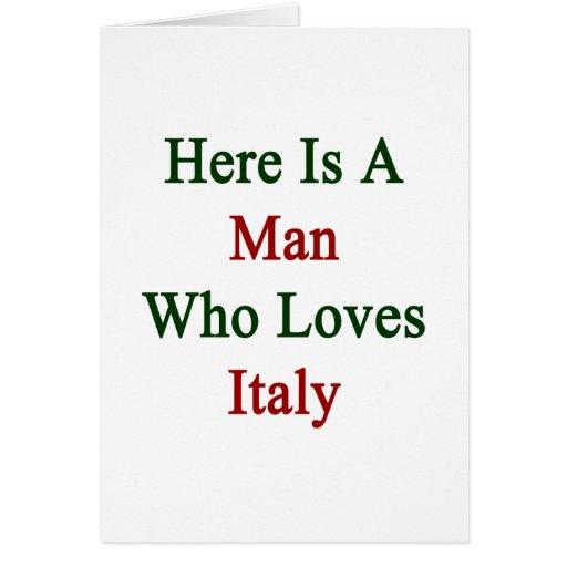 Aquí está un hombre que ama Italia Tarjeta Pequeña