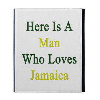 Aquí está un hombre que ama Jamaica