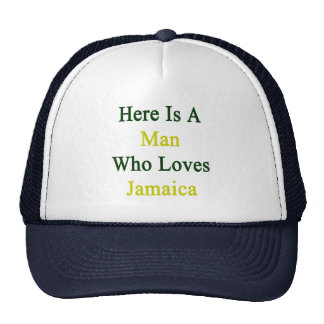 Aquí está un hombre que ama Jamaica Gorra
