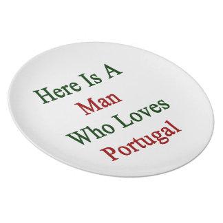 Aquí está un hombre que ama Portugal Platos Para Fiestas