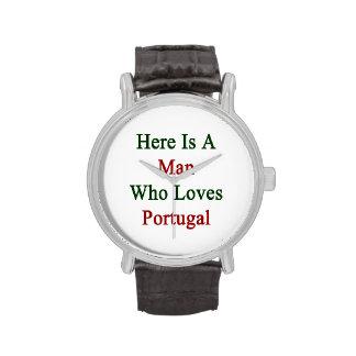 Aquí está un hombre que ama Portugal Relojes De Mano