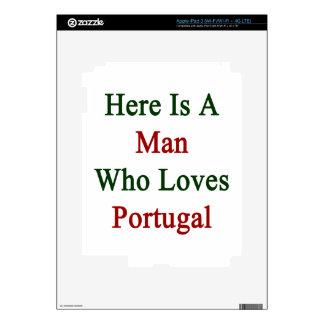 Aquí está un hombre que ama Portugal Pegatina Skin Para iPad 3