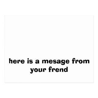aquí está un mensaje de su frend tarjetas postales