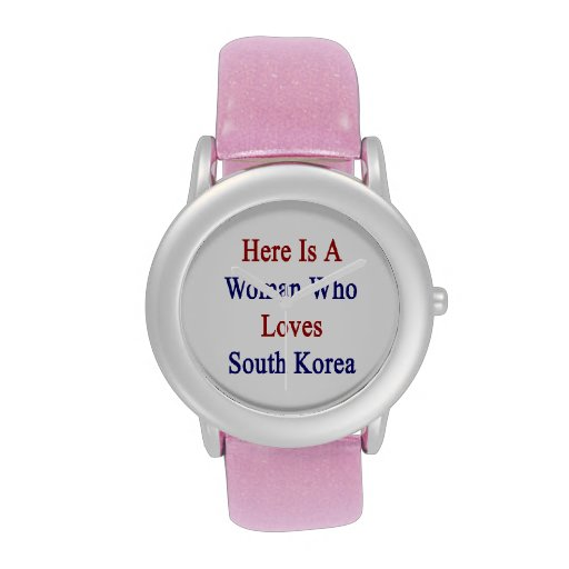 Aquí está una mujer que ama Corea del Sur Reloj