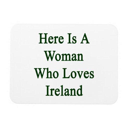 Aquí está una mujer que ama Irlanda Imán De Vinilo