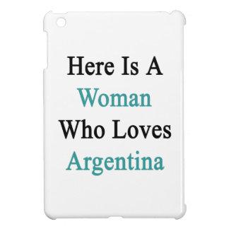 Aquí está una mujer que ama la Argentina