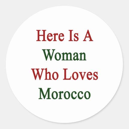 Aquí está una mujer que ama Marruecos Pegatina Redonda