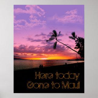Aquí hoy, ido a Maui Póster