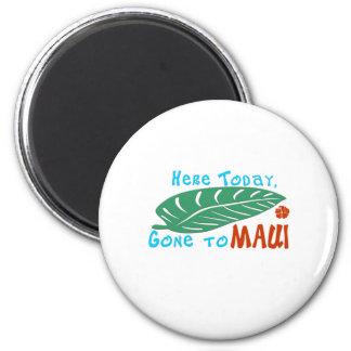 Aquí ido hoy a la camiseta de Maui Imán Redondo 5 Cm