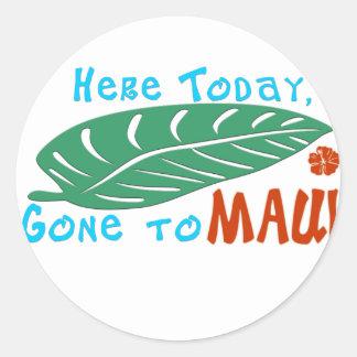 Aquí ido hoy a la camiseta de Maui Etiquetas Redondas