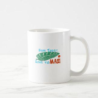 Aquí ido hoy a la camiseta de Maui Tazas De Café