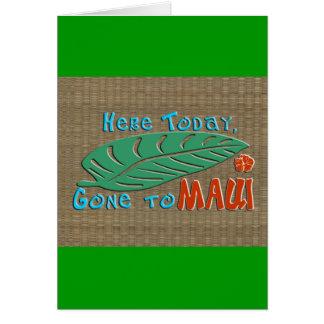 Aquí ido hoy a Maui - Hawaiian divertido Tarjetas