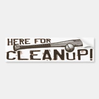 ¡Aquí para la limpieza! Bumpersticker Pegatina Para Auto