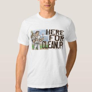 ¡Aquí para la limpieza! Camiseta Poleras